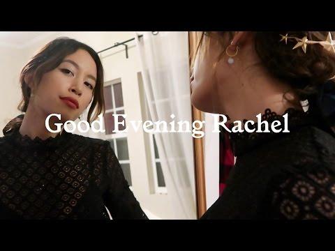 GOOD EVENING RACHEL #GRWM