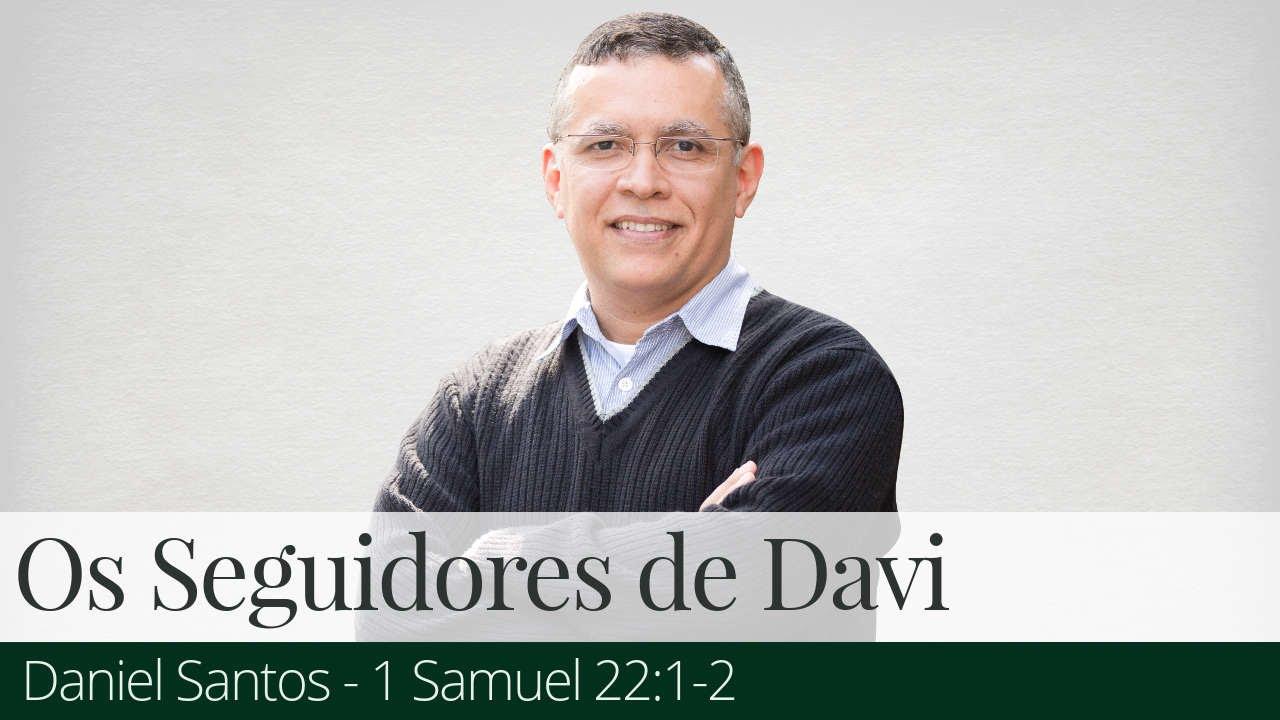 Os Seguidores de Davi - Daniel Santos
