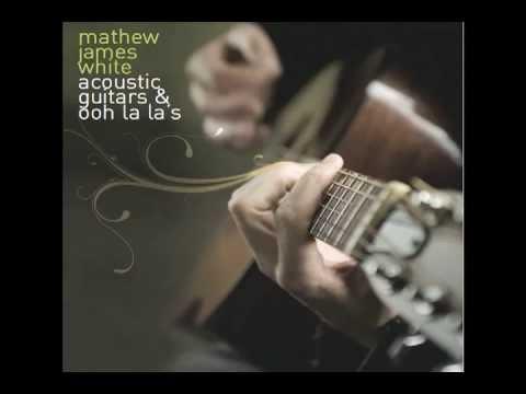Mathew James White  - These Days video