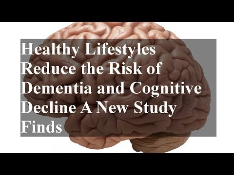 Healthy Lifestyles Reduce the Risk of Dementia and Cognitive Decline A New Study Finds