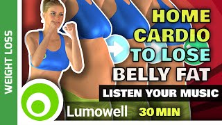 Home Cardio Workout To Lose Belly Fat - 30 Minutes