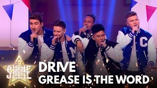 Drive perform 'Grease Is The Word' from the musical Grease - Let It Shine 2017 - BBC One
