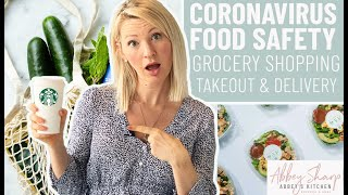 Dietitian's Coronavirus COVID-19 Safety Protocols for Grocery Shopping, Take-Out & Food Delivery