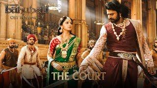 Baahubali OST Volume 07 The Court | MM Keeravaani