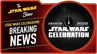 Star Wars Celebration Anaheim 2020 Dates Announced | The Star Wars Show