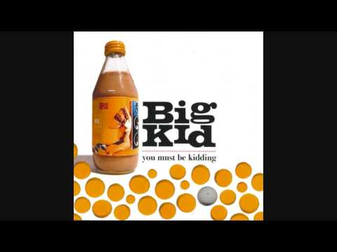 Big Kid - What Kind Of Name Is