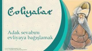 Adak Sevabını Evliyaya Bağışlamak - Sorularla İslamiyet