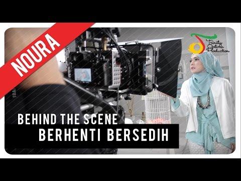 Noura - Berhenti Bersedih | Behind The Scene