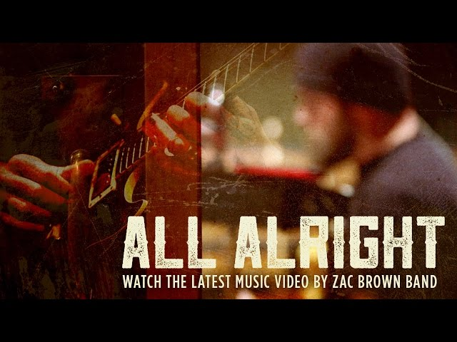 Zac Brown Band - All Alright (Official Video)