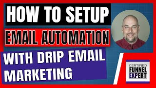 How To Setup Email Automation With Drip Email Marketing