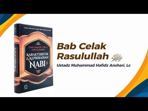 Bab Celak Rasulullah ﷺ - Ustadz Muhammad Hafizh Anshari