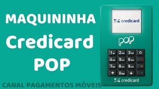 Maquininha Pop Credicard #PagamentosMóveis