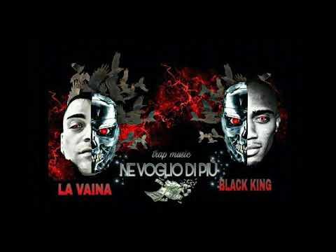 NE VOGLIO DI PIÙ - BLACK KING ft LA VAINA