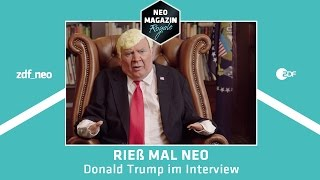 Rieß mal Neo - Donald Trump im Interview | NEO MAGAZIN ROYALE mit Jan Böhmermann - ZDFneo