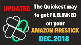 Easier way to get filelinked on a Amazon firestick (UPDATED)