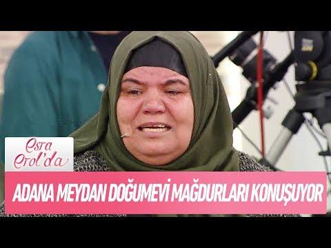 Adana Meydan Doğumevi mağdurları konuşuyor - Esra Erol'da 16 Kasım 2017