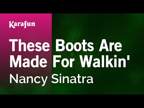 Karaoke These Boots Are Made For Walkin' - Nancy Sinatra *