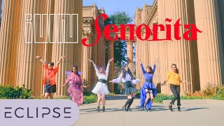 [KPOP IN PUBLIC] (G)I-DLE((여자)아이들) - Senorita Dance Cover [ECLIPSE]