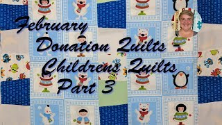 February Donation Quilts - Childrens Quilts Part3