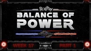 RollPlay Live: Balance of Power - Week 17, Part 1 (Dark Side 9)