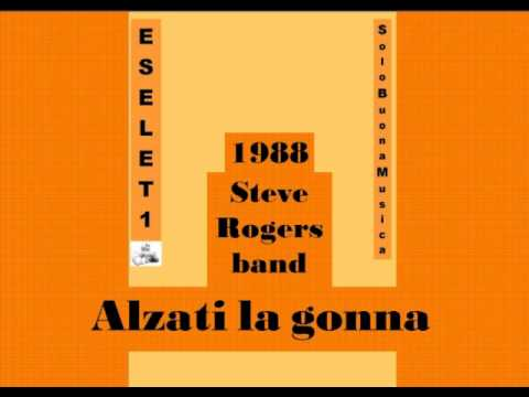 Steve Rogers Band - Alzati La Gonna