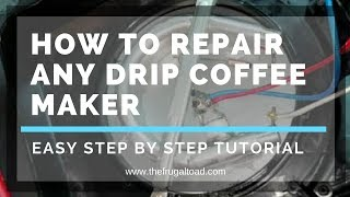 How to Repair Any Drip Coffee Maker