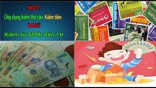 Kiếm thẻ cào điện thoại thẻ game kiếm tiền online từ 500k đến 1tr