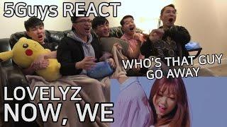 FANBOY ALERT Lovelyz Now We 5Guys MV REACT