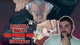 SAITAMA SE ACERCA!!! - REACCIÓN A TRAILER ONE PUNCH MAN SEASON 2!!!