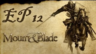 mount and blade warband ep 12
