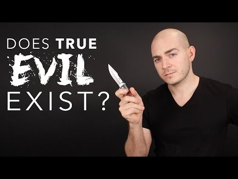 Does True EVIL Exist?