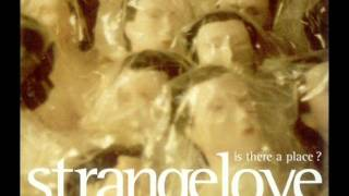 Watch Strangelove Is There A Place video
