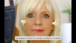 10 MAKEUP TIPS - HOW TO AVOID LOOKING OLDER