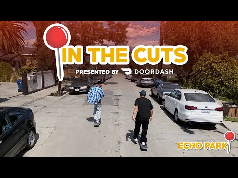 "Eric Koston Shows Us Around Echo Park | ""In The Cuts"" Presented By DoorDash"
