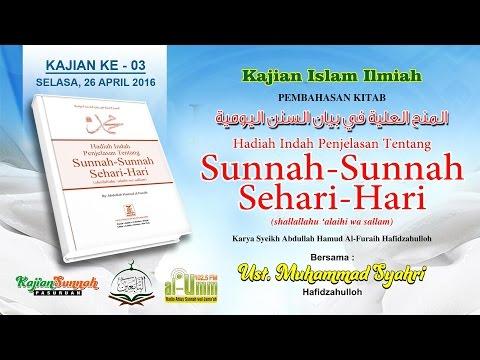 KAJIAN KITAB SUNNAH-SUNNAH SEHARI-HARI # 003 ( 26 APRIL 2016 )