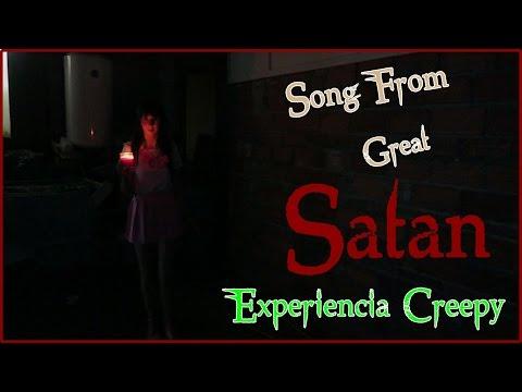 Song from great Satan /Experiencia Creepy