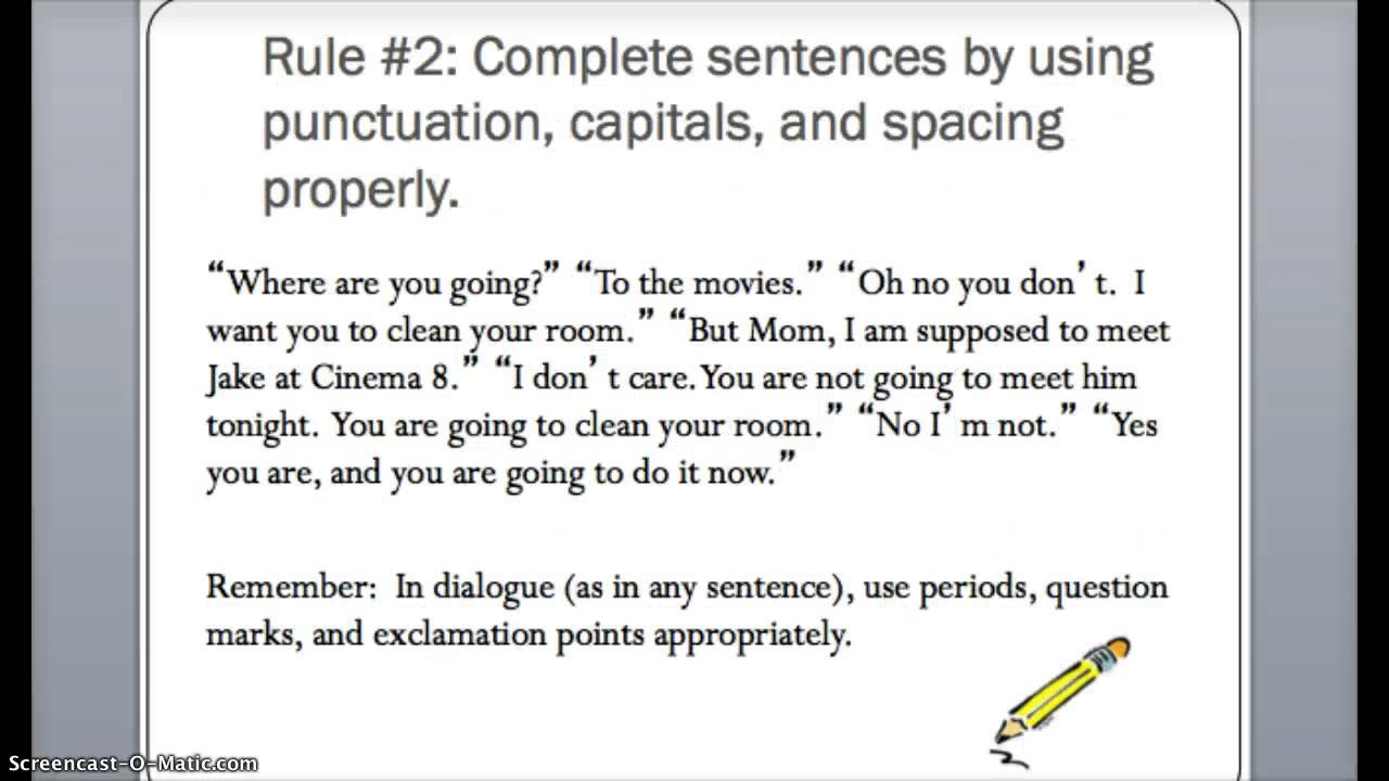 rules of writing dialogue in an essay When it comes to writing multiple lines of dialogue, you may end up messing with the punctuation and this will change the meaning of your sentence punctuation is very key in the quotation of dialogue because it identifies different characters in your quote.
