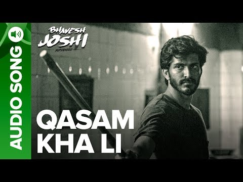 Qasam Kha Li | Full Audio Song | Bhavesh Joshi Superhero | Harshvardhan Kapoor