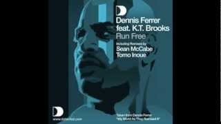 Dennis Ferrer Feat. K.T.Brooks - Run Free