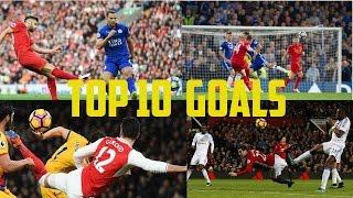 Top 10 Premier League Goals So Far ● 2017 HD