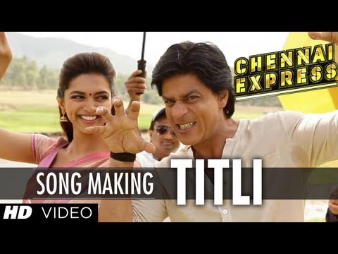 Titli Song Making Chennai Express | Shah Rukh Khan, Deepika Padukone video