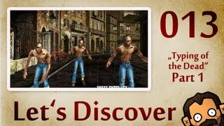 Let's Discover #013: Typing Of The Dead [Part 1] [720p] [deutsch] [freeware]