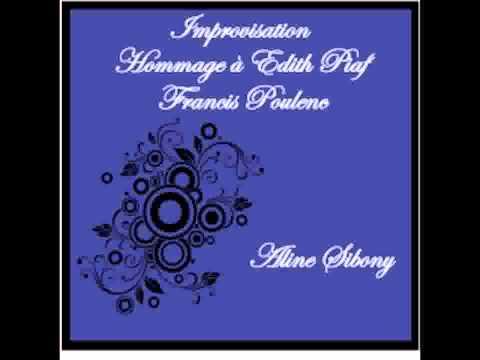 Improvisation Hommage à Edith Piaf POULENC par Aline Sibony
