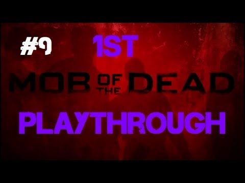 Mob of the Dead - Our First Co-op Playthrough! (Part 9)