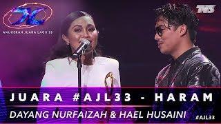 Juara #AJL33 - Haram | Dayang Nurfaizah & Hael Husaini