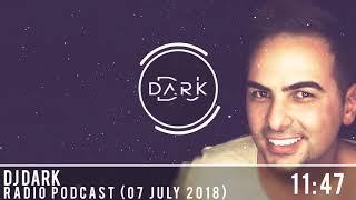Dj Dark @ Radio Podcast (07 July 2018)