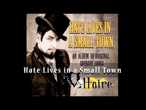 Voltaire - Hate Lives In A Small Town