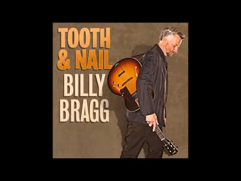 Billy Bragg - I Aint Got Not Home