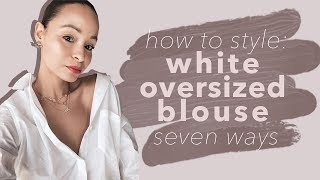 7 Ways To Style A White Oversized Blouse | How To Style White Oversized Blouse