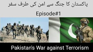 Pakistan On Frontline War against Terrorism /Why Pakistan started Operations against Militants